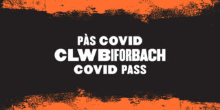 Clwb Ifor Bach Covid Pass Policy NHS Wales Vaccine Passport